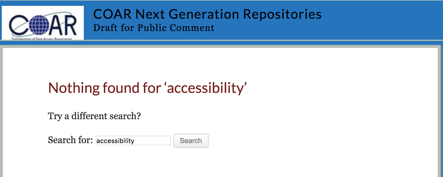 search results on COAR for accessibility, showing: Nothing found for 'accessibility' Try a different search?